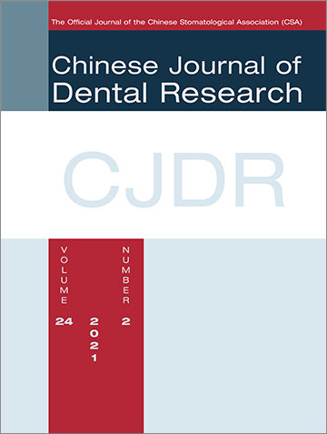 Chinese Journal of Dental Research, 2/2021