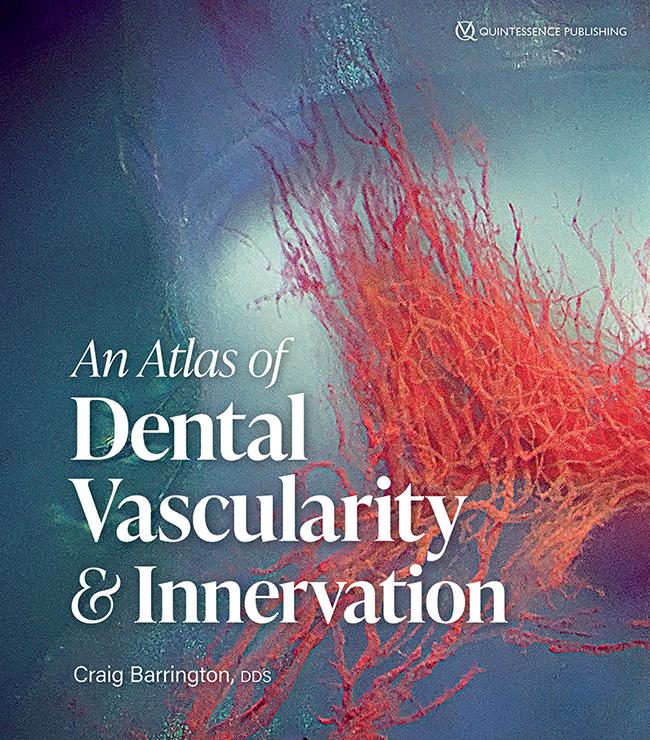 Barrington: An Atlas of Human Dental Vascularity & Innervation