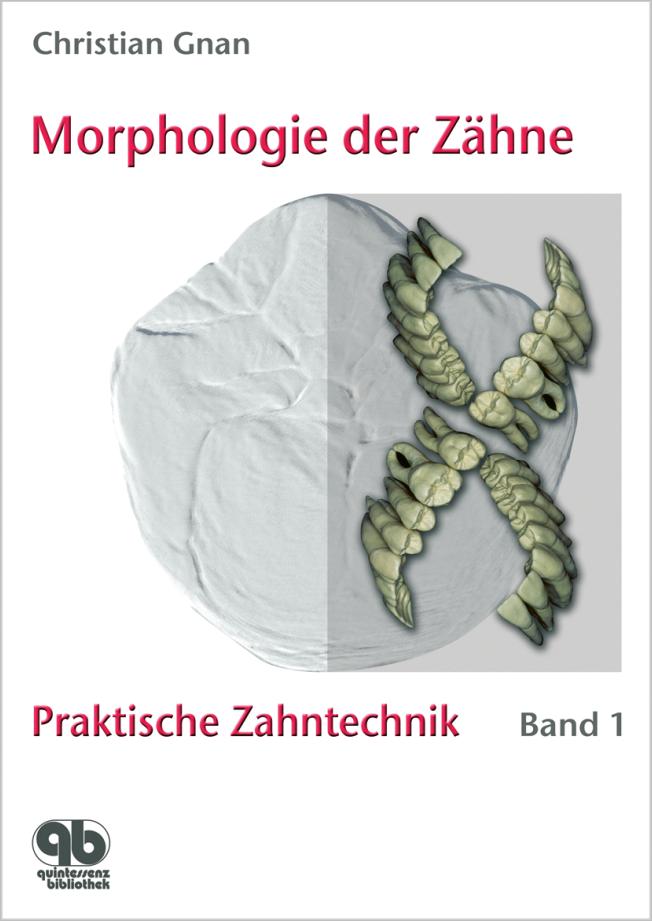 Gnan: Praktische Zahntechnik Band 1