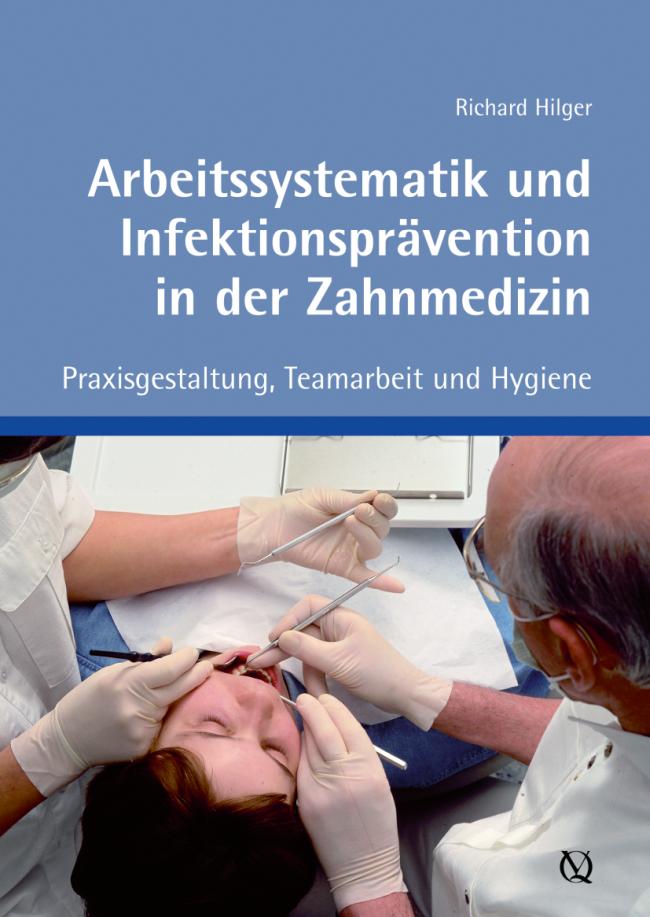 Hilger: Arbeitssystematik und Infektionsprävention in der Zahnmedizin