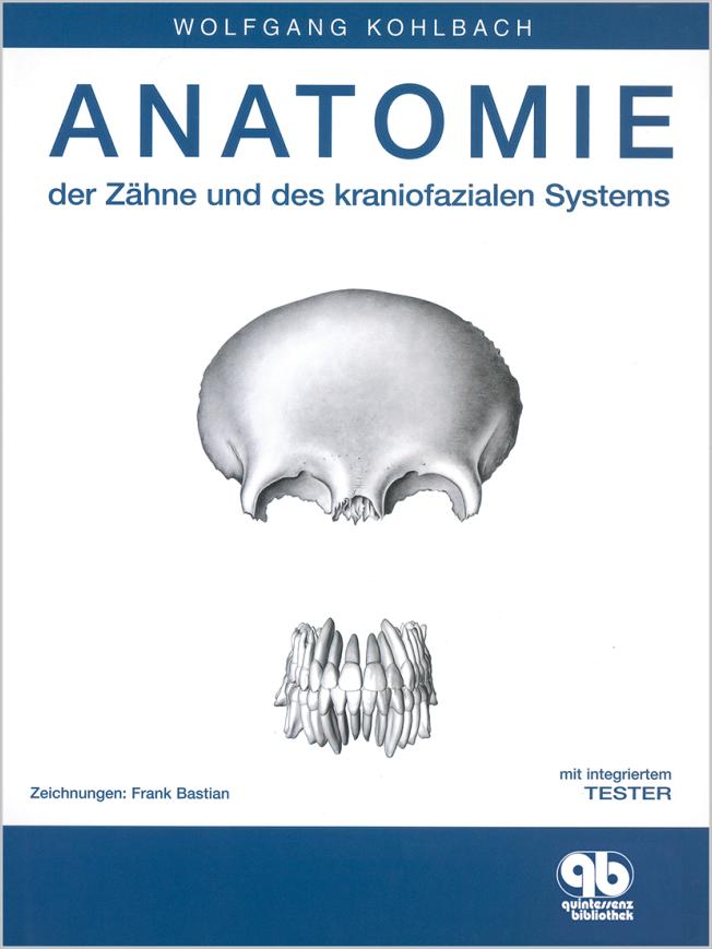 Kohlbach: Anatomie der Zähne und des kraniofazialen Systems