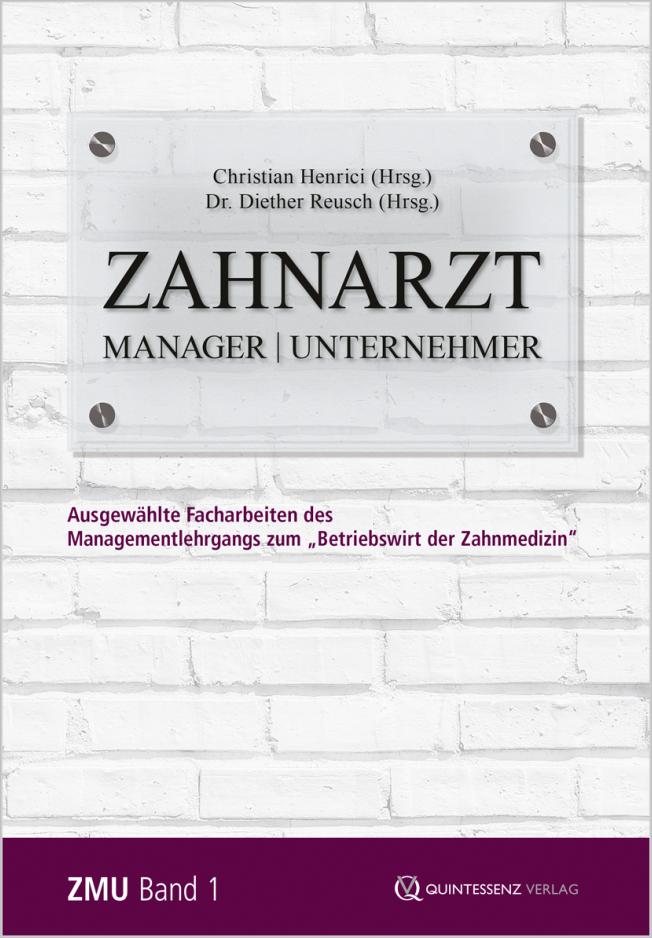 Henrici: Zahnarzt | Manager | Unternehmer Band 1