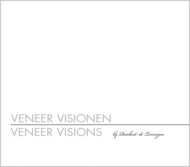 Reichert di Lorenzen: Veneer Visionen / Veneer Visions