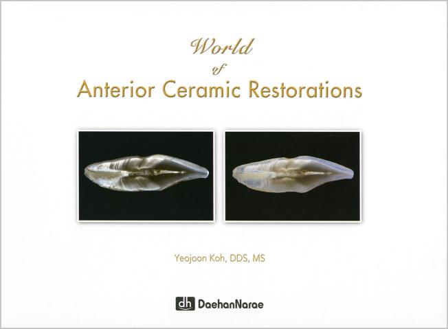 Koh: World of Anterior Ceramic Restorations