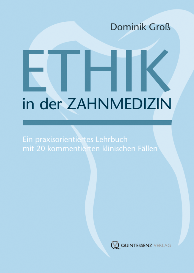Groß: Ethik in der Zahnmedizin