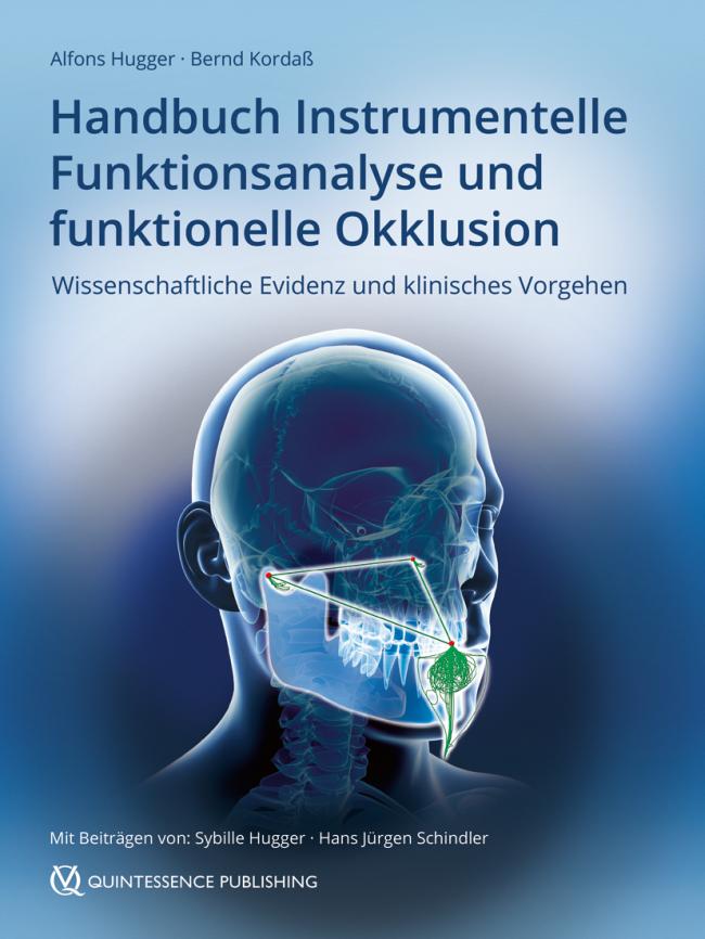 Hugger: Handbuch Instrumentelle Funktionsanalyse und funktionelle Okklusion