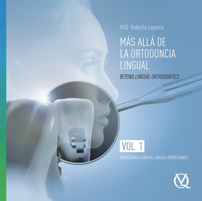 Lapenta: Beyond Lingual Orthodontics / Más allá de la Ortodoncia Lingual