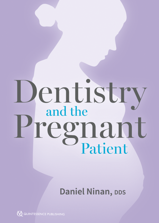Ninan: Dentistry and the Pregnant Patient