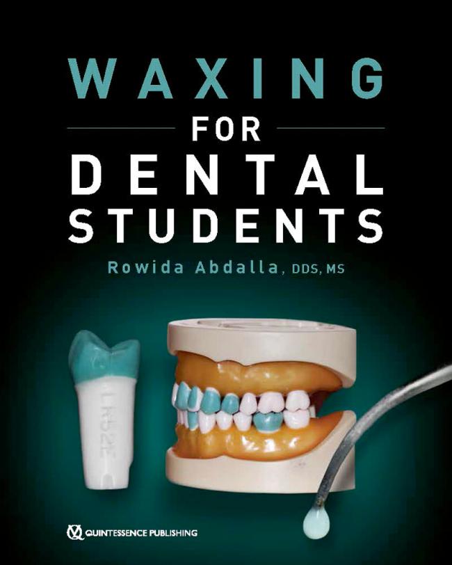 Abdalla: Waxing for Dental Students