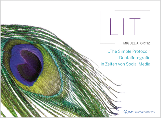 Ortiz: LIT: The Simple Protocol – Dentalfotografie in Zeiten von Social Media