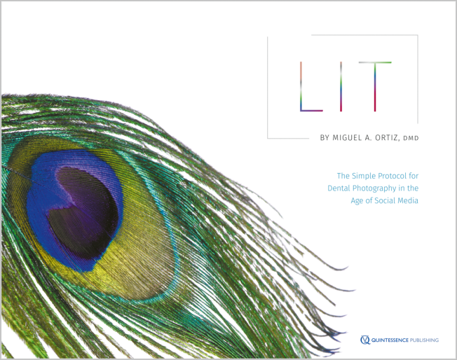 Ortiz: LIT: The Simple Protocol for Dental Photography in the Age of Social Media