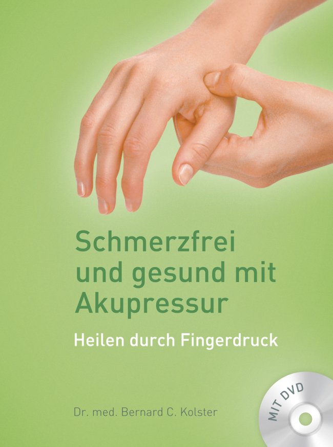 Kolster: Schmerzfrei und gesund mit Akupressur