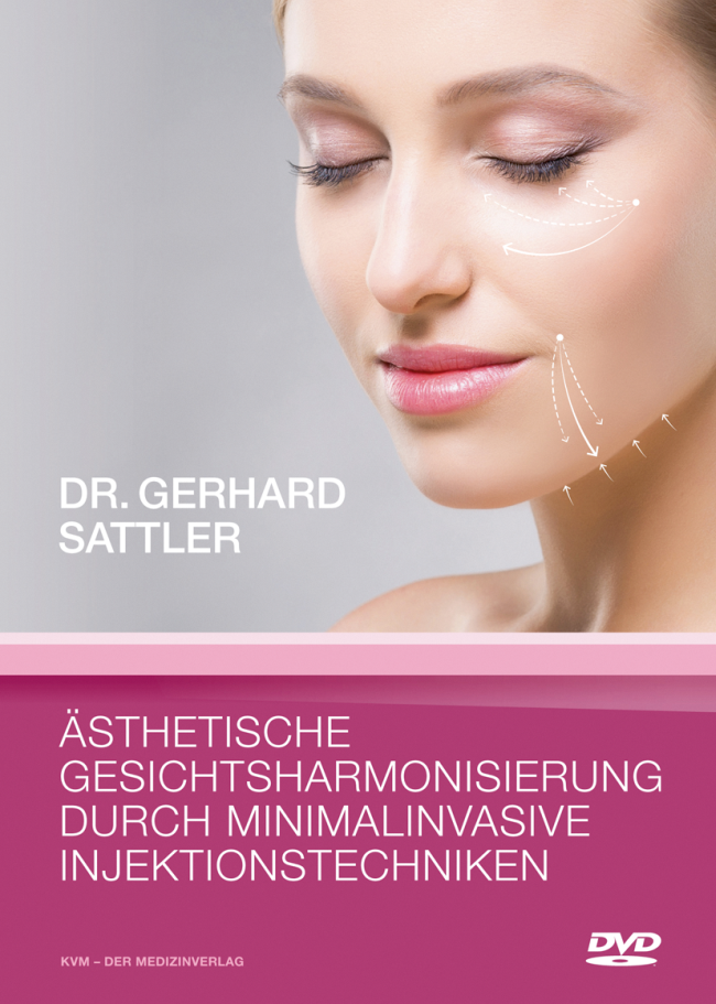 Sattler: Ästhetische Gesichtsharmonisierung durch minimalinvasive Injektionstechniken