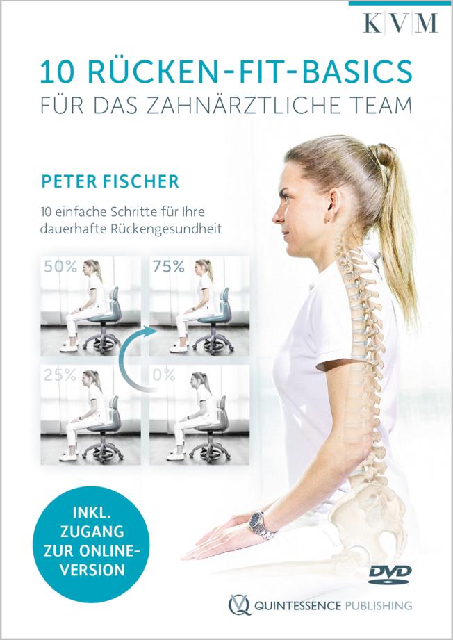 Fischer: 10 Rücken-Fit-Basics für das zahnärztliche Team