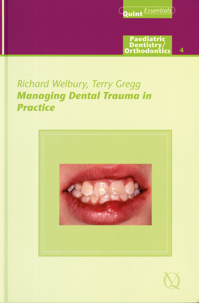 Welbury: Managing Dental Trauma in Practice