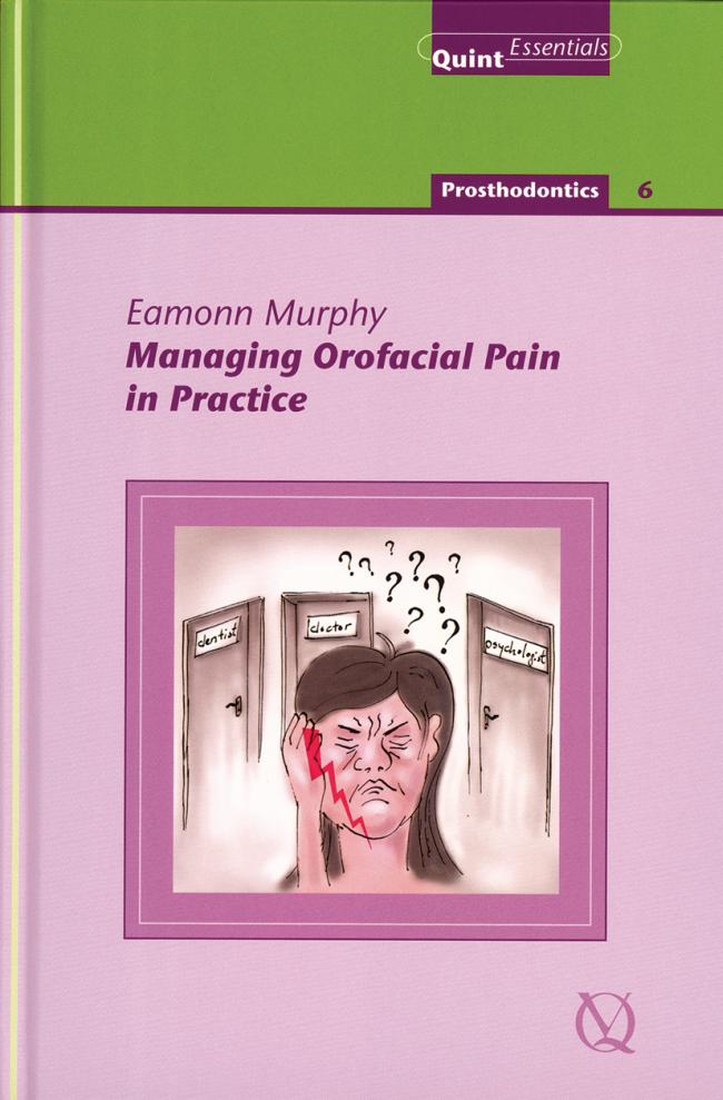Murphy: Managing Orofacial Pain in Practice